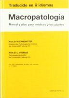 macropatologia:manual y atlas para medicos y estudiantes w. ... [et al.] sandritter 9788429155754