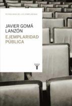 ejemplaridad publica-javier goma lanzon-9788430616954