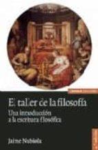 el taller de filosofia: una introduccion a la escritura filosofic a-jaime nubiola-9788431323554