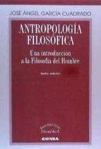 antropologia filosofica: una introduccion a la filosofia del homb re (6ª ed.) jose angel garcia cuadrado 9788431329754