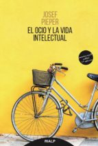 el ocio y la vida intelectual (3ª ed.) josef pieper 9788432149054