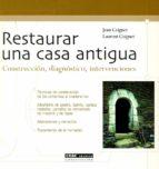 restaurar una casa antigua-lauren coignet-jean coignet-9788432915154