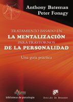 tratamiento basado en la mentalización para trastornos de la pers onalidad-anthony bateman-9788433028754
