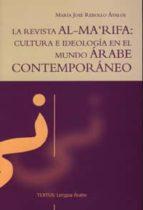 la revista al marifa: cultura e ideologia en el mundo arabe conte mporaneo maria jose rebollo avalos 9788433839954