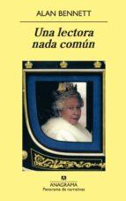 una lectora nada comun (7ª ed.)-alan bennet-9788433974754