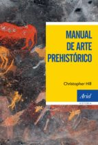 manual de arte prehistorico-jose luis sanchidrian torti-9788434427754