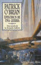 episodios de una guerra: una novela de la armada inglesa (4ª ed.)-patrick o brian-9788435006354
