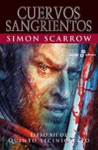 cuervos sangrientos (libro xii de quinto licinio cato) simon scarrow 9788435021654