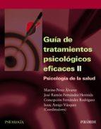 guia de tratamientos psicologicos eficaces (t. ii): psicologia de la salud 9788436818154