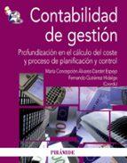 contabilidad de gestion: profundizacion en el calculo del coste y proceso de planificacion y control-concepcion alvarez dardet espejo-9788436823554