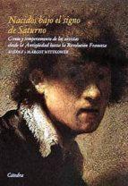 nacidos bajo el signo de saturno: genio y temperamento de los art istas desde la antigüedad hasta la revolucion francesa (4ª ed.) rudolf wittkower margot wittkower 9788437603254