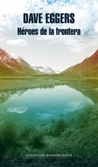 héroes de la frontera (ebook)-dave eggers-9788439733454