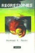 regresiones: explora las vidas pasadas raymond a. moody 9788441411654