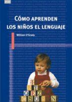 como aprenden los niños el lenguaje-willian o´grady-9788446024354