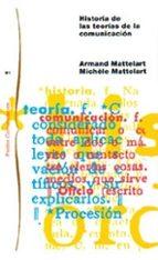 historia de las teorias de la comunicacion armand mattelart michele mattelart 9788449318054