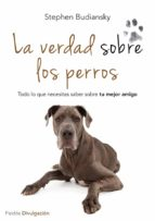 la verdad sobre los perros-stephen budiansky-9788449329654