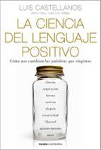 la ciencia del lenguaje positivo: como nos cambian las palabras que elegimos luis castellanos diana yoldi 9788449331954