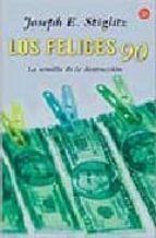 los felices 90: la semilla de la destruccion-joseph e. stiglitz-9788466315654