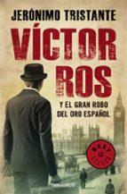 victor ros y el gran robo del oro español (victor ros 5) jeronimo tristante 9788466334754