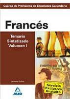 CUERPO DE PROFESORES DE ENSEÑANZA SECUNDARIA: FRANCES: TEMARIO SI NTETIZADO (VOL. I)