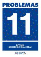 problemas 11: dividir. divisor de una cifra i 9788466715454