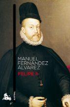 felipe ii-manuel fernandez alvarez-9788467034554