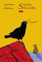 El libro de Si jo fos un ocellet autor HANNA JOHANSEN PDF!