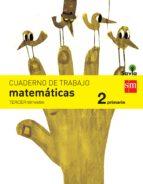 matemáticas 2º educacion primaria cuaderno 3º trimestre savia ed 2015 9788467578454
