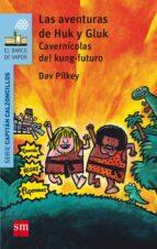 12 capitan calzoncillos :las aventuras de huk y gluk-dav pilkey-9788467585254