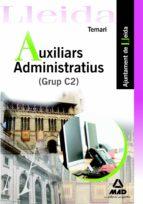 AUXILIARS ADMINISTRATIUS (GRUP C2) AJUNTAMENT DE LLEIDA. TEMARI