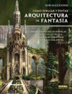 como dibujar y pintar arquitectura de fantasia-alexander roob-9788467907254