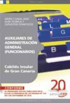 AUXILIARES DE ADMINISTRACION GENERAL DEL CABILDO INSULAR DE GRAN CANARIA (FUNCIONARIOS). WORD Y EXCEL 2003: GUIA TEORICA Y SUPUESTOS OFIMATICOS