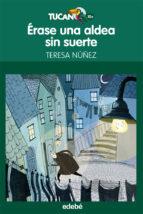Descargar Erase una aldea sin suerte, de teresa nuñez gonzalez epub gratis online Teresa Nuñez Gonzalez