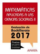 matemáticas aplicadas a las ciencias sociales ii. evaluacion de bachillerato 2017 18 ana isabel busto caballero ana maria diaz ortega 9788469844854
