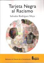 tarjeta negra al racismo-salvador rodriguez moya-9788470745454
