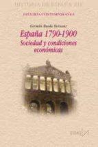 españa 1790-1900: sociedad y condiciones economicas-german rueda hernanz-9788470903854