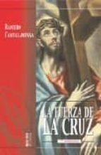 la fuerza de la cruz (2ª ed.) raniero cantalamessa 9788472396654