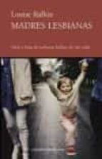 madres lesbianas: hijos e hijas lesbianas hablan de sus vidas-louise rafkin-9788472902954