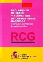 rcg: reglamento de redes y acometidas de combustibles gaseosos e instrucciones tecnicas complementarias 9788474749854