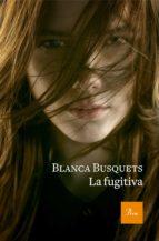 la fugitiva-blanca busquets-9788475886954