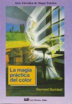 magia practica del color, la-raymond buckland-9788476270554