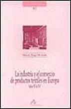 la industria y el comercio de productos textiles en europa-maximo diago hernando-9788476352854
