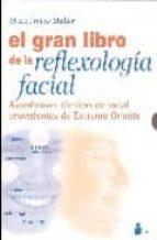 el gran libro de la reflexologia facial : asombrosas tecnicas de salud procedentes del extremo oriente (estuche con dos tomos y poster)-marie-france muller-9788478085354
