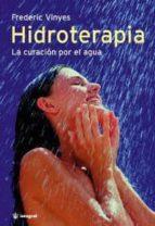 hidroterapia: la curacion por el agua (5ª ed.)-frederic vinyes-9788478710454