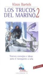 trucos del marino 2: nuevos consejos e ideas para el navegante a vela (2ª ed) klaus bartels 9788479024154