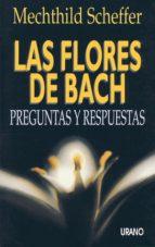 las flores de bach: preguntas y respuestas mechthild scheffer 9788479530754