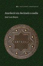 El libro de Atardeció sin decírselo a nadie autor JOS� LUIS REYES GONZ�LEZ PDF!