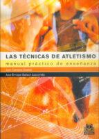 las tecnicas de atletismo: manual practico de enseñanza-juan campos granell-jose enrique gallach lazcorreta-9788480197854