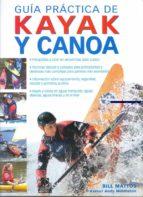guia practica de kayak y canoa bill mattos 9788480199254