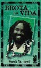 brota la vida-mumia abu-jamal-9788481361254